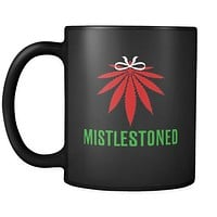 Weed Mistlestoned 11oz Black Mug