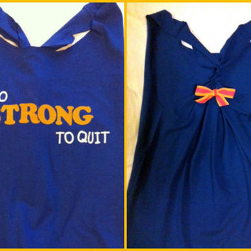 Too Strong to Quit Racerback Work-out Tank Top