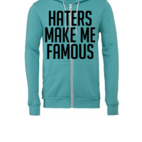 Haters Make Me Famous - Unisex Full-Zip Hooded Sweatshirt