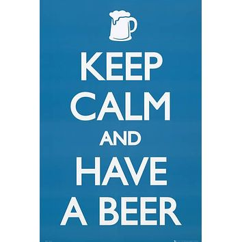 Keep Calm Have A Beer Humor Poster 24x36
