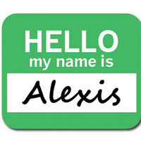 Alexis Hello My Name Is Mouse Pad - No. 2