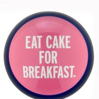 things we love eat cake for breakfast paperweight
