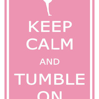 Print PosterKeep Calm and Tumble On Gymnastics 11x17 Poster Buy 1 Get 1 Free Sale Print Poster