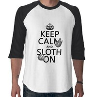 Keep Calm and Sloth On T-shirt from Zazzle.com