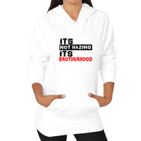 It's Not Hating It's Brotherhood Womens Hoodie