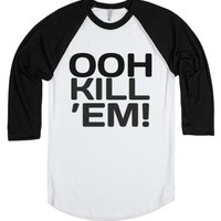 OOH KILL 'EM! Tee (Black Art)-Unisex White/Black T-Shirt