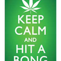 'Keep Calm and Hit a Bong' Poster