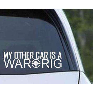 Mad Max Fury Road My Other Car is a War Rig Vinyl Die Cut Decal Sticker
