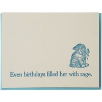 Even Birthdays Filled Her with Rage Card