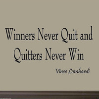 Winners Never Quit and Quitters Never Win Sports Wall Art Decals Vince Lombardi Quotes VWAQ-619