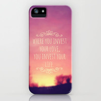 Where You Invest Your Love, You Invest Your Life iPhone & iPod Case by Josrick