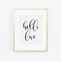 Hello Love Print, Hello Beautiful, Hello Gorgeous, Hello Sunshine, Dorm Decor, Gift For Her, Greeting Card, I love You Print, Printable Art