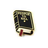 People To Kill Pin