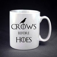 Crows Before Hoes Game of Thrones Personalized mug/cup