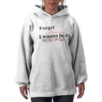 Forget princess I wanna be a WEREWOLF Hooded Sweatshirts from Zazzle.com