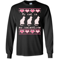 Ugly Valentines Day Sweater My Cat Is My Valentine - Long Sleeve LS, Sweatshirt, Hoodie