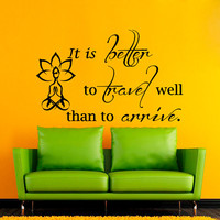 Wall Decals Vinyl Sticker Decal Home Decor Art Murals It is Better to Travel Bedroom Dorm Buddha Quote NA234