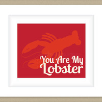 8x10 Graphic Print Wall Art, You Are My Lobster, Beach Home Decor