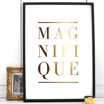 """Real Gold Foil Print """"Magnifique"""", French Words, French Quote Poster, Gold Foil, Typographic Poster, Wall Art, Gold Foil Art."""