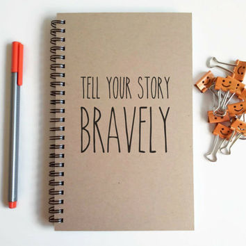 Writing journal, spiral notebook, cute diary, small sketchbook, scrapbook, memory book, 5x8 journal - Tell your story bravely, motivational