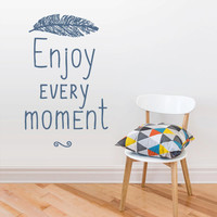 Wall Vinyl Sticker Decals Decor Art Kitchen Design Mural Words Sign Quote Enjoy every moment Feather  (z2958)