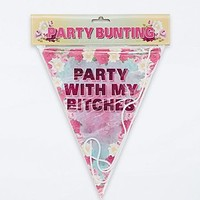 Party With My B*tches Bunting Banner - Urban Outfitters
