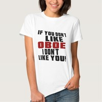 OBOE DON'T LIKE DESIGNS TEE SHIRTS