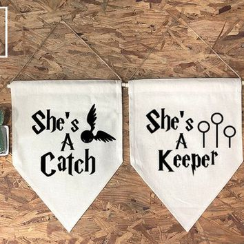 She's A Keeper/She's A Catch Harry Potter Wall Flag Set And softwood and jute/ twine,Wedding Gift, Valentine's Day Gift