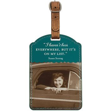 I Haven't Been Everywhere, But It's On My List Luggage Tag in Green