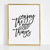 Inspirational Office Quote, Motivational Office Print, College Student Gift Enjoy The Little Things Printable Quote Wall ArtWork Home Decor