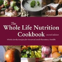 The Whole Life Nutrition Cookbook: Whole Foods Recipes for Personal and Planetary Health, Second Edition Perfect Paperback – October 19, 2007