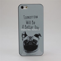 Tomorrow Will Be A Better Day Pug Face Style Hard Case Cover for Apple iPhone 4 4S 5 5S 5C 6 6 Plus