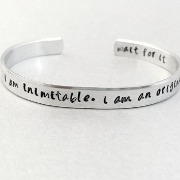 Hamilton Inspired Bracelet - I am Inimitable, I am an Original - Hand Stamped Cuff in Aluminum, Golden Brass or Sterling Silver