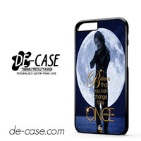 Once Upon A Time Rumpel stilt skin Believe For Iphone 6 Iphone 6S Iphone 6 Plus Iphone 6S Plus Case Phone Case Gift Present YO