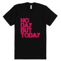 No Day But Today - Rent-Unisex Black T-Shirt