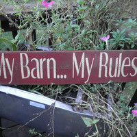 "My Barn...My Rules""  primitive wood sign ,old sign, measures 26""X 5 1/2"" Red with pale yellow lettering"
