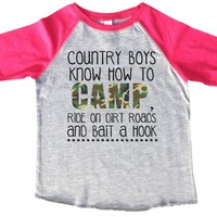 Country Boys Know How To Camp Ride On Dirt Road's And Bait A Hook BOYS OR GIRLS BASEBALL 3/4 SLEEVE RAGLAN - VERY SOFT TRENDY SHIRT B756