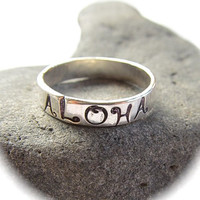 Aloha Ring, Sterling Silver, Hand Stamped Jewelry, CUSTOM, Hawaii, Hammered, Handmade, Gift for Her