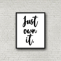 Just Own It, Minimalist Print, Motivational Poster, Typography Art, Printable Art, Black And White, Typography Poster, Minimalist Decor, Art