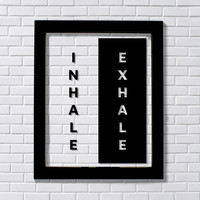 Inhale Exhale - Yoga Wall Art Relaxation Breathe Cardio Health Fitness Bodybuilding Gym Workout Room