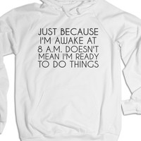 Awake At 8am-Unisex White Hoodie