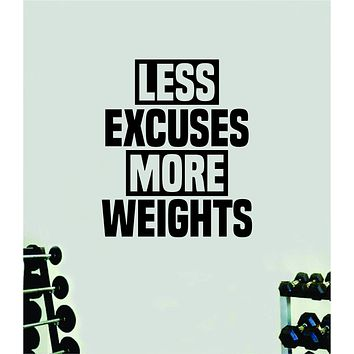 Less Excuses More Weights Quote Wall Decal Sticker Vinyl Art Home Decor Bedroom Boy Girl Inspirational Motivational Gym Fitness Health Exercise Lift Beast