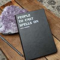 PEOPLE TO CAST SPELLS ON NOTEBOOK