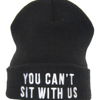 you can't sit with us beanie hat
