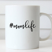 Mom Life Mug, Gift For Mom, Mother Birthday Gift, Personalized Gift Coffee Mug Unique Gift Idea Funny Gift Gift Idea For Mom, Momlife