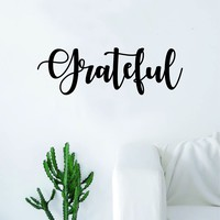 Grateful Quote Decal Sticker Wall Vinyl Art Home Decor Decoration Teen Inspire Inspirational Motivational Living Room Bedroom