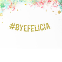 ByeFelicia Banner