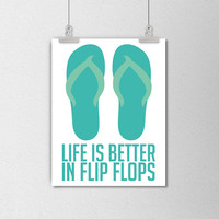 Flip Flop Quote Print. Life Is Better in Flip Flops. Summer Quote Poster. Minimalist Typography Art. Summer Lover. Modern Home Decor.