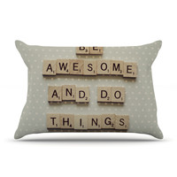 """Cristina Mitchell """"Be Awesome And Do Things"""" Wooden Letters Pillow Sham"""