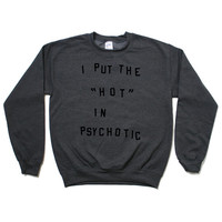 Hot Psychotic Sweatshirt Jumper